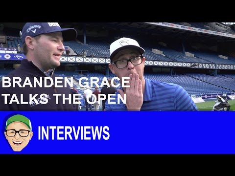 Branden Grace Talks The Open and Pens