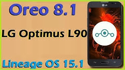 How to Update Android Oreo 8.1 in LG Optimus L90 (Lineage OS 15.1) Install and Review