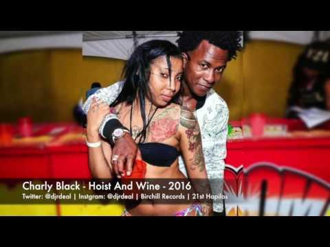 Charly Black   Hoist And Wine   Moskato Riddim   March 2016