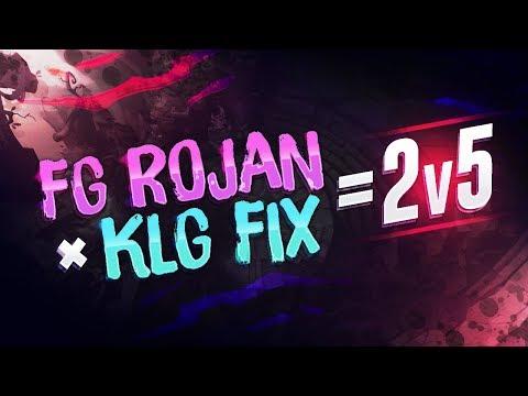 FG Rojan + KLG FIX = 2v5