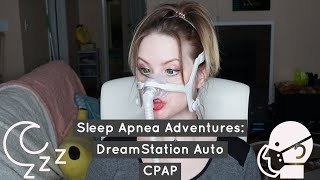 Sleep Apnea Adventures: DreamStation Auto CPAP