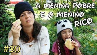 A MENINA POBRE E O MENINO RICO #30 - A MENINA ABANDONADA - ANNY E EU