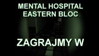 [ZAGRAJMY W] Mental Hospital Eastern Bloc