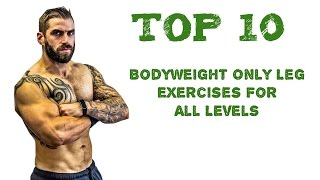 Top 10 Exercises - Zeus Top 10 Bodyweight Only Leg Exercises For All Levels