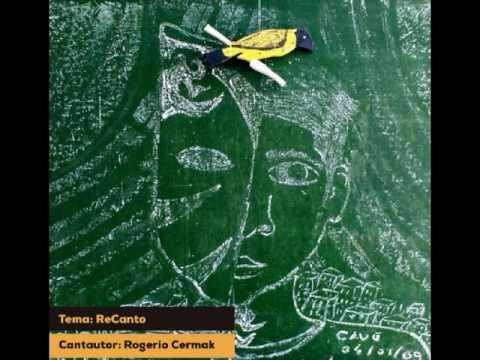 ReCanto -  Rogerio Cermak