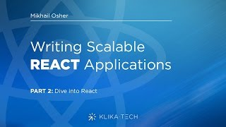 Writing Scalable React Applications: Dive into React (RU)