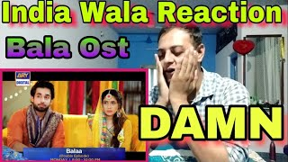 Bala Ost - Ary Digital- Indian Reaction