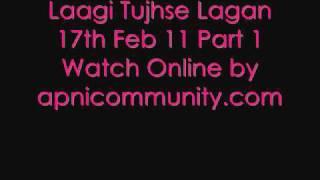 Laagi Tujhse Lagan - 17th Feb 2011 Part 1 Watch Online