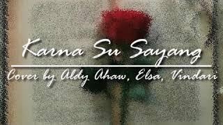 Karna Su Sayang (acoustic) Cover By Aldy Ahaw, Elsa, Vindari