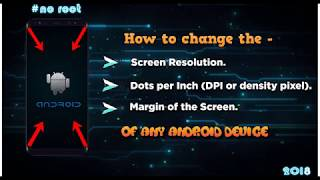 How to Change the screen resolution of any Android Device 2018 || no root