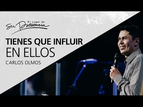 Thumbnail for Tienes que influir en ellos - Carlos Olmos - 3 de mayo 2017