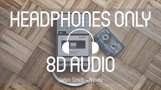 Jaden Smith - Ninety (8D AUDIO) (USE HEADPHONES)