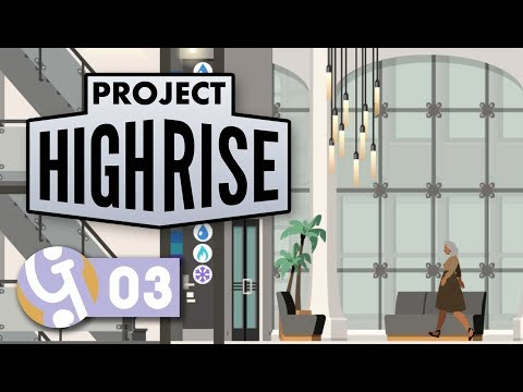 Luscious Lobbies | Let's Play Project Highrise #03