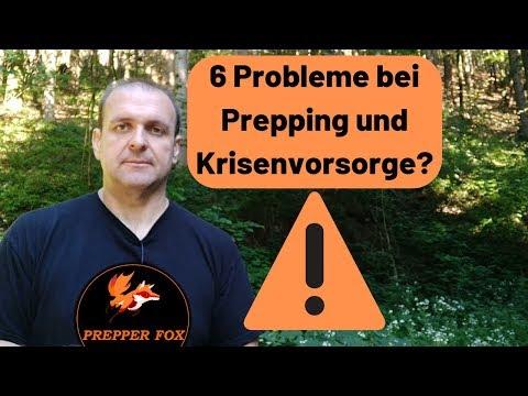 6 Probleme bei Prepping und Krisenvorsorge?