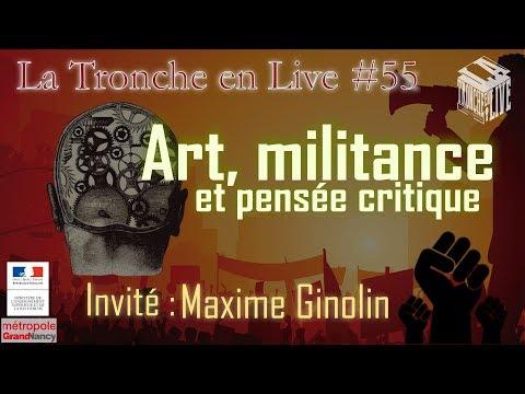 Militance, art et pensée critique - Maxime Ginolin (TenL#55)