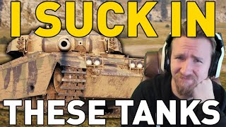 I SUCK IN THESE TANKS! World of Tanks