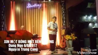 XIN MỘT BÓNG MÁT BÊN ĐƯỜNG - Dung Ngo 6/8/2017 Nguyễn Trung Cang
