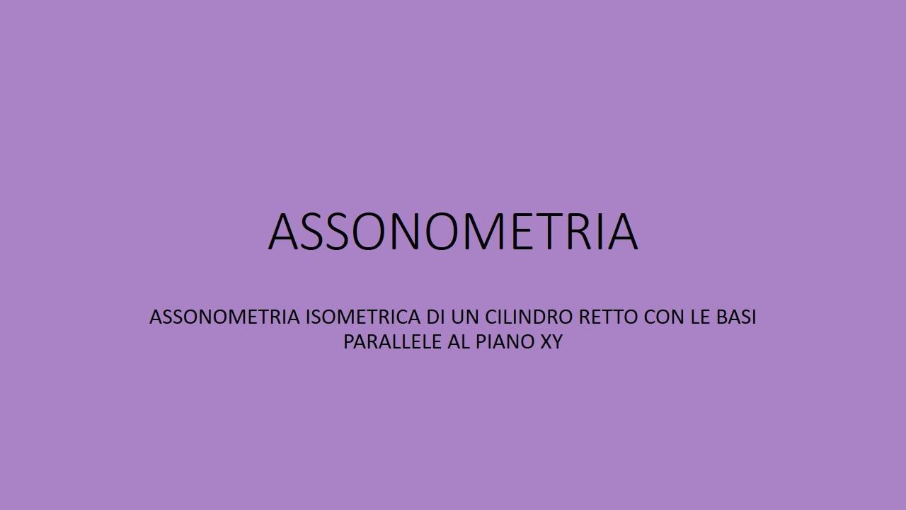 Assonometria isometrica di un cilindro con le basi ...