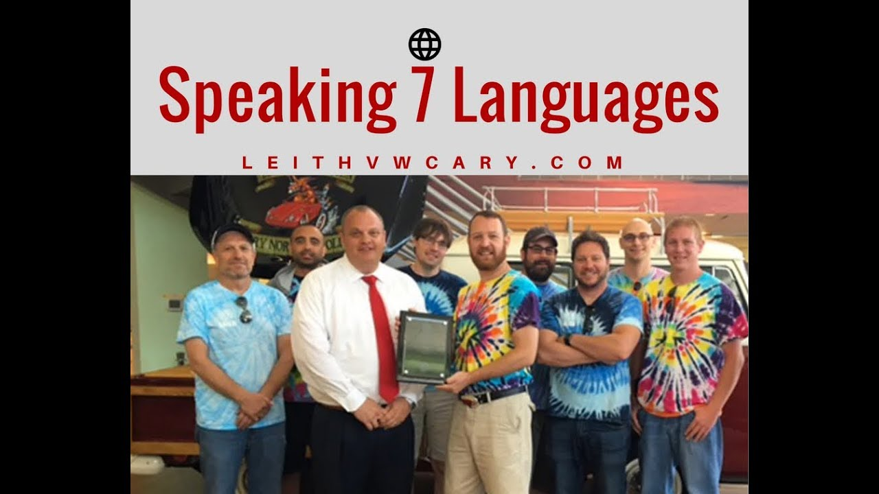 Leith Vw Cary >> Speaking 7 Languages Leith Vw Of Cary