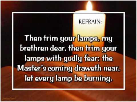Let every lamp be burning bright