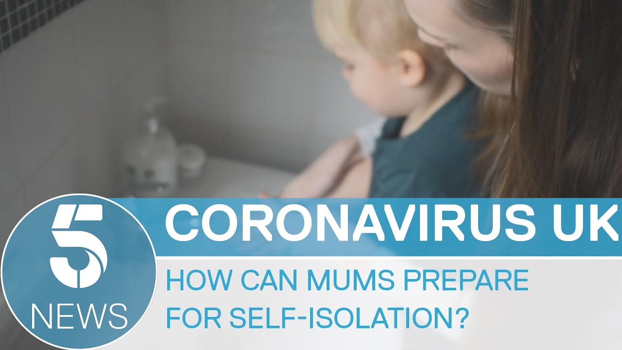 How can mums prepare for self isolation at home? | Parenting during coronavirus