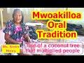 Tale of a coconut tree that multiplied people, Mwoakilloa
