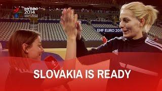 Slovakia is Ready | EHF EURO 2014