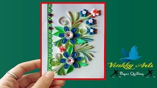 Paper Quilling Art   Step by Step Quilling Flower Designs On Birthday Greeting Card
