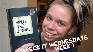WRECK THIS JOURNAL- WRECK IT WEDNESDAYS- WEEK 1