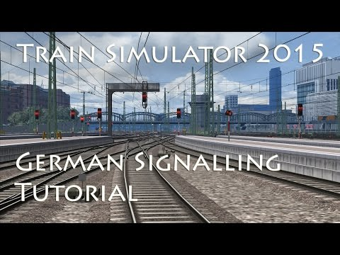 Train Simulator 2015 - German Signalling Tutorial