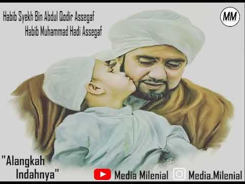 Habib Syech Assegaf Feat Habib Muhammad Hadi Assegaf | Alangkah Indahnya | Full Lirik Terbaru