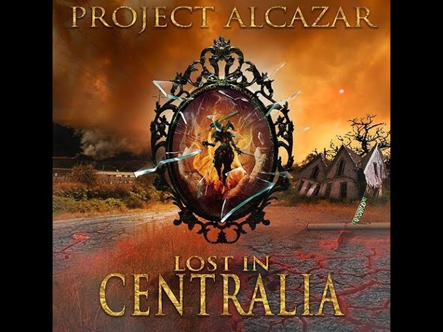 "New Video ""Lost In Centralia"" From Project Alcazar"