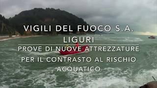 VIGILI DEL FUOCO S.A. LIGURI - prove di nuove attrezzature GIARO per  Contrasto al Rischio Acquatico