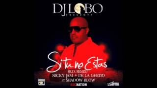 Nicky Jam Ft. De La Ghetto & Shadow Blow - Si Tu No Estas (Dj Lobo Remix)