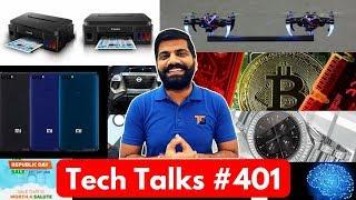Tech Talks #401 - 1.25Cr SmartWatch, Bitcoin Drop, Mi Max 3, Microdrones, LG G7