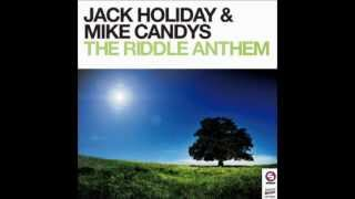 Download Jack Holiday & Mike Candys - The Riddle Anthem ( Radio mix ) MP3 song and Music Video