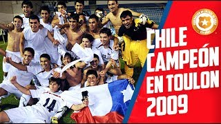 Chile se coronó campeón del torneo Esperanzas de Toulon 🇫🇷  2009