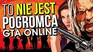 To NIE JEST kolejne GTA Online - test Red Dead Online