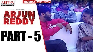 Arjun Reddy Audio Launch Part - 5 || Vijay Devarakonda || Shalini