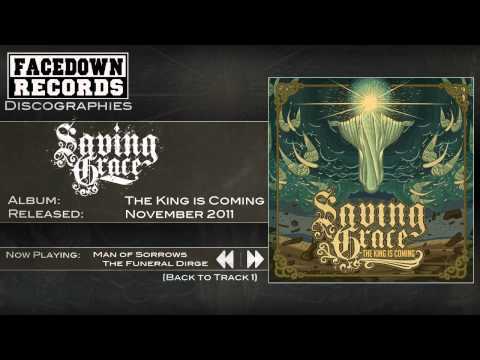 Saving Grace - The King is Coming - Man of Sorrows (The Funeral Dirge)