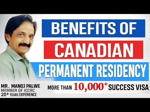 What Benefits A Canadian PR Holder Gets? Explained By Immigration Expert Mr. Manoj Palwe.