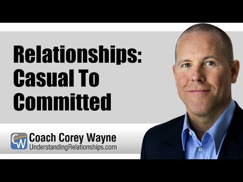 Relationships: Casual To Committed