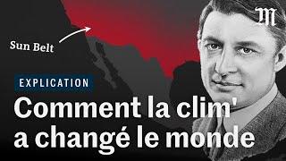Comment la clim a changé la face du monde