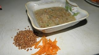 Готовим гречневый суп с мясом с 7 месяцев. первый прикорм