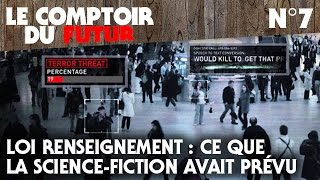 Le Comptoir du Futur - 07 - Loi Renseignement : ce que la science-fiction avait prévu