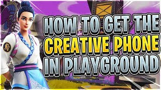 *OUTDATED* How to Get the CREATIVE PHONE in Playground - Destory the Fortnite Map