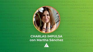 Piensa bien y acertarás con Martha Sánchez | Charlas Impulsa | #DesdeCasa