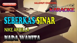 Download lagu SEBERKAS SINAR [NIKE ARDILLA] KARAOKE ll LIRIK ll HD II CIS=DO