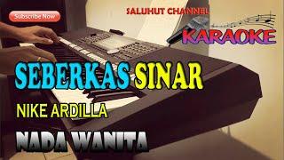 Download SEBERKAS SINAR [NIKE ARDILLA] KARAOKE ll LIRIK ll HD II CIS=DO