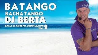 BATANGO - DJ BERTA - BALLI DI GRUPPO - Bachatango - Line dance 2014 2013 - Basi musicali